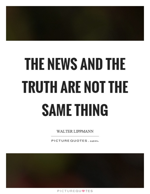 the-news-and-the-truth-are-not-the-same-thing-quote-1