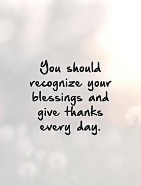 you-should-recognize-your-blessings-and-give-thanks-every-day-quote-1